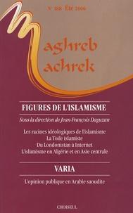 Jean-François Daguzan et Dominique Thomas - Maghreb-Machrek N°188 : Figures de l'islamisme.