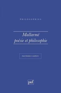 Pierre Campion - Mallarmé - Poésie et philosophie.