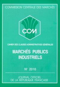 Commission Centrale Marchés - Marchés publics industriels. - Cahier des clauses administratives générales, édition septembre 1991.