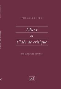 Emmanuel Renault - Marx et l'idée de critique.