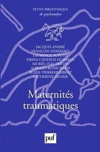 Jacques André et François Ansermet - Maternités traumatiques.