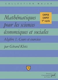 Mathématiques pour les sciences économiques et sociales - Tome 1, Algèbre, cours et exercices.pdf
