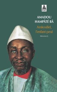 Amadou Hampâté Bâ - Mémoires N°  1 : Amkoullel, l'enfant peul.