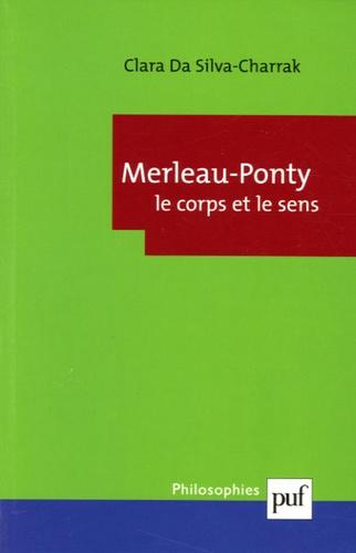 Clara Da Silva-Charrak - Merleau-Ponty - Le corps et le sens.