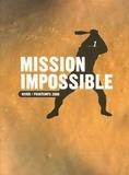 Christophe Fiat et Vincent Menu - Mission impossible N° 1 Hiver/Printemps : .