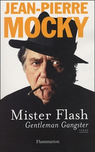 Jean-Pierre Mocky - Mister flash - Gentleman Gangster.