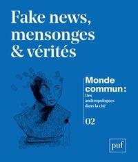 Martin Lamotte et Léonore Le Caisne - Monde commun : des anthropologues dans la cité N° 2 : Fake news, mensonges & vérités.