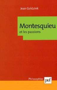 Jean Goldzink - Montesquieu et les passions.