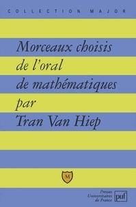 Van-Hiep Tran - Morceaux choisis de l'oral de mathématiques.