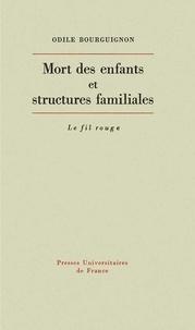 Odile Bourguignon - Mort des enfants et structures familiales.