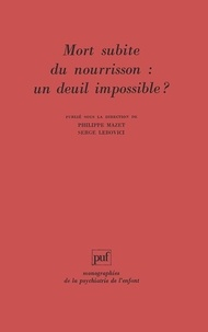 Philippe Mazet et  Collectif - Mort subite du nourrisson - Un deuil impossible ?, l'enfant suivant.