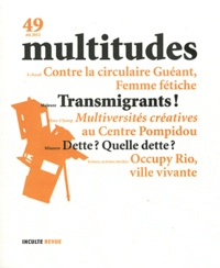 Anne Querrien et Alain Tarrius - Multitudes N° 49, Eté 2012 : Transmigrants !.