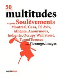 Thierry Baudouin et Yann Moulier Boutang - Multitudes N° 50, automne 2012 : Soulèvements.