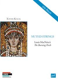 Xavier-Samuel Kalck - Muted Strings - Louis MacNeice's The Burning Perch.