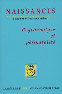 Françoise Molénat et François Ansermet - Naissances Cahiers de l'Afrée N°18 Novembre 2003 : Psychanalyse et périnatalité.
