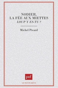 """Michel Picard - Nodier, """"La fée aux miettes"""" - """"Loup y es-tu ?""""."""