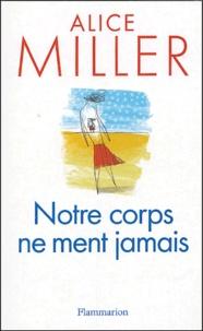 Alice Miller - Notre corps ne ment jamais.