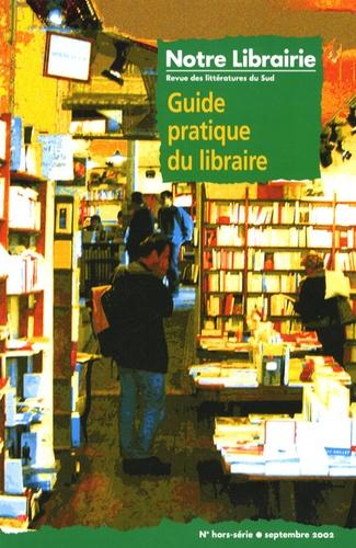 Jean-Guy Boin - Notre Librairie N° hors-série septem : Guide pratique du libraire.