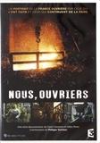 Claire Feinstein et Gilles Perez - Nous, ouvriers. 1 DVD
