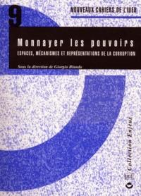 Giorgio Blundo - Nouveaux cahiers de l'IUED N° 9 : Monnayer les pouvoirs - Espaces, mécanismes et représentations de la corruption.