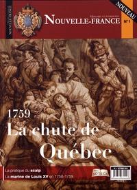 Laurent Veyssière et  Collectif - Nouvelle-France, Histoire et patrimoine N° 1, octobre 2019 : 1759 La chute de Québec.