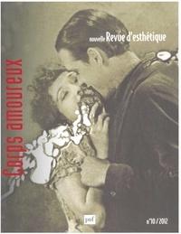 Murielle Gagnebin et Julien Milly - Nouvelle revue d'esthétique N° 10/2012 : Corps amoureux.