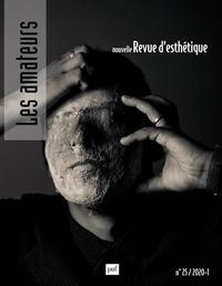 Alexandre Gefen - Nouvelle revue d'esthétique N° 25, 2020-1 : Les amateurs.