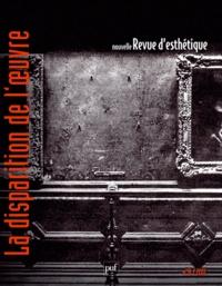 Fabienne Brugère et Pauline Chevalier - Nouvelle revue d'esthétique N° 8/2011 : La disparition de l'oeuvre.