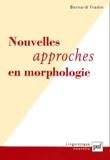 Bernard Fradin - Nouvelles approches en morphologie.