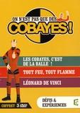 France 5 - On n'est pas que des cobayes - Les cobayes, c'est de la balle ! ; Tout fleu, tout flamme ; Léonard de Vinci. 3 DVD