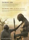 Béatrice Soulé - Ousmane Sow, Le soleil en face. 1 DVD