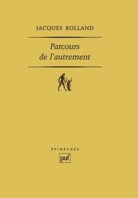Jacques Rolland - PARCOURS DE L'AUTREMENT. - Lecture d'Emmanuel Lévinas.