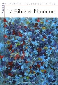 Shmuel Trigano et Jacques Arnould - Pardès N° 39 : La Bible et l'homme - Les dialogues bibliques du Collège des Etudes Juives de l'Alliance Israélite Universelle (2003-2004).