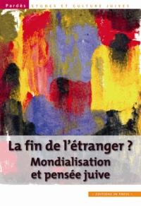 Shmuel Trigano - Pardès N° 52 : La fin de l'étranger ? - Mondialisation et pensée juive.