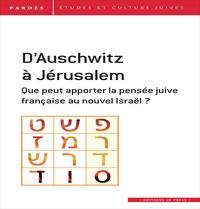 Shmuel Trigano - Pardès N° 59 : D'Auschwitz à Jérusalem - Que peut apporter la pensée juive française au nouvel Israël ?.