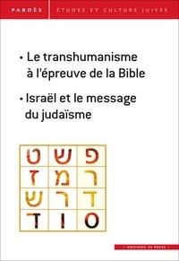 Shmuel Trigano - Pardès N° 63 : Le transhumanisme à l'épreuve de la Bible ; Israël et le message du judaïsme.