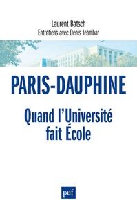 Laurent Batsch - Paris-Dauphine - Quand l'Université fait Ecole.