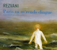 Serge Rezvani - Paris tu m'rends dingue !. 1 CD audio