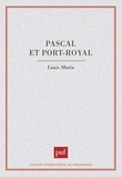 Louis Marin - Pascal et Port-Royal.