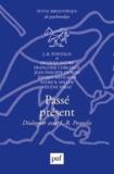 Jean-Bertrand Pontalis et Jacques André - Passé présent - Dialoguer avec J.-B. Pontalis.