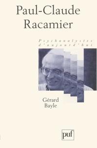 Gérard Bayle - Paul-Claude Racamier.