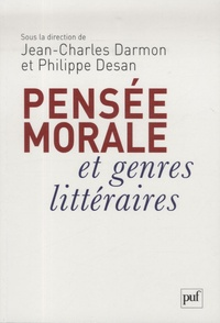 Jean-Charles Darmon et Philippe Desan - Pensée morale et genres littéraires - De Montaigne à Genet.