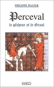 Philippe Walter - Perceval - Le Pêcheur et le Graal.
