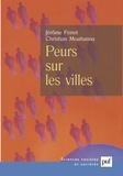 Jérôme Ferret et Christian Mouhanna - Peurs sur les villes - Vers un populisme punitif à la française ?.