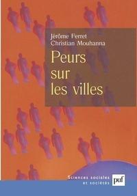 Christian Mouhanna - Peurs sur les villes - Vers un populisme punitif à la française ?.