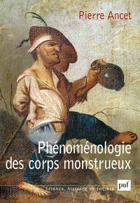 Pierre Ancet - Phénoménologie des corps monstrueux.
