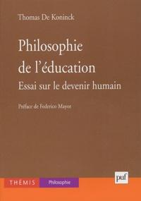 Thomas De Koninck - Philosophie de l'éducation - Essai sur le devenir humain.
