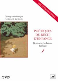 Florence Godeau - Poétiques du récit d'enfance - Benjamin, Nabokov, Sarraute.