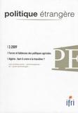 Dominique David - Politique étrangère N° 2, Eté 2009 : Forces et faiblesses des politiques agricoles ; Algérie : faut-il croire à la transition ?.
