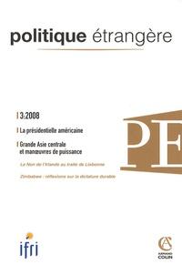 IFRI - Politique étrangère N° 3, Automne 2008 : .